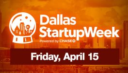 Dallas Startup Week Schedule for Friday, April 15