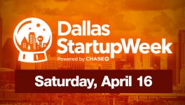 Dallas Startup Week Schedule for Saturday, April 16